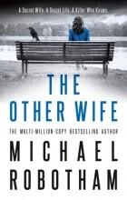 Майкл Роботэм - The Other Wife