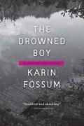 Карин Фоссум - The Drowned Boy