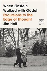 Джим Холт - When Einstein walked with Godel