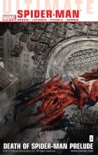 - Ultimate Comics Spider-Man Vol. 3: Death Of Spider-Man Prelude