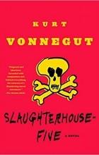 Курт Воннегут - Slaughterhouse-Five: A Novel