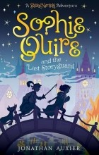 Джонатан Оксье - Sophie Quire and the Last Storyguard