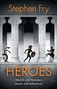 Stephen Fry - Heroes: Mortals and Monsters, Quests and Adventures