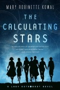 Mary Robinette Kowal - The Calculating Stars