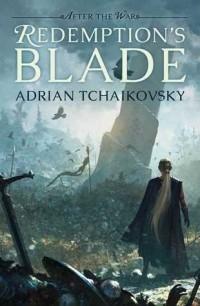 Адриан Чайковски - Redemption's Blade