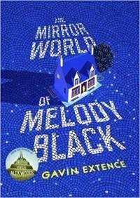 Gavin Extence - The Mirror World of Melody Black