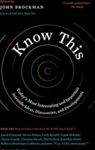 Джон Брокман - Know This: Today's Most Interesting and Important Scientific Ideas, Discoveries, and Developments