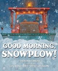 Deborah Bruss - Good Morning, Snowplow!