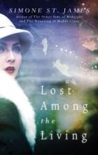 Симона Сент-Джеймс - Lost Among the Living