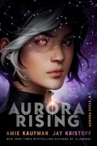 Amie Kaufman, Jay Kristoff - Aurora Rising