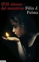 Феликс Пальма - El abrazo del monstruo