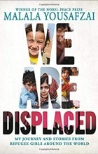 Малала Юсуфзай - We Are Displaced: My Journey and Stories from Refugee Girls Around the World