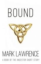 Марк Лоуренс - Bound