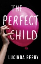 Lucinda Berry - The Perfect Child