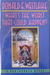 Donald E. Westlake - What's The Worst That Could Happen?