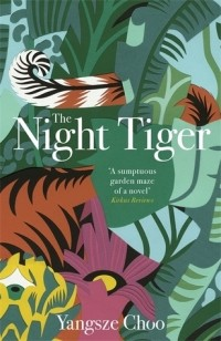 Yangsze Choo - The Night Tiger