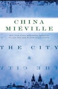China Miéville - The City & the City