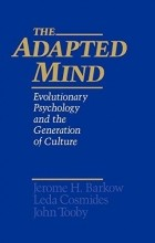 - The Adapted Mind. Evolutionary Psychology and the Generation of Culture
