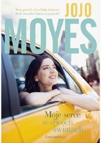 Джоджо Мойес - Moje serce w dwóch światach