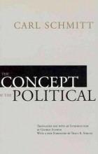 Карл Шмитт - The Concept of the Political