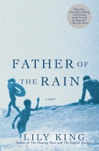 Lily King - Father of the Rain