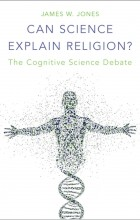 James W. Jones - Can Science Explain Religion? The Cognitive Science Debate