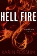 Карин Фоссум - Hell Fire