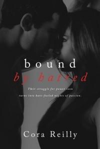Cora Reilly - Bound by Hatred