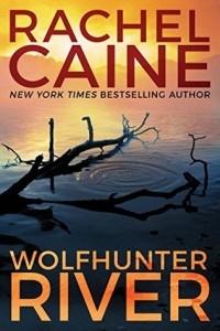 Rachel Caine - Wolfhunter River