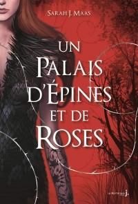 Sarah J. Maas - Un Palais d'épines et de roses