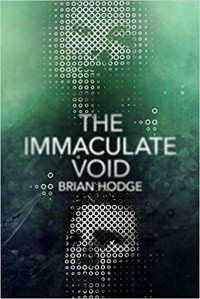 Brian Hodge - The Immaculate Void