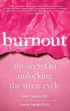- Burnout: The Secret to Solving the Stress Cycle