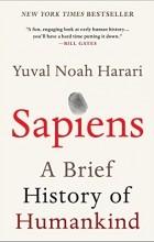 Юваль Ной Харари - Sapiens: A Brief History of Humankind