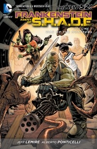 - Frankenstein, Agent of S.H.A.D.E. Vol. 1: War of the Monsters