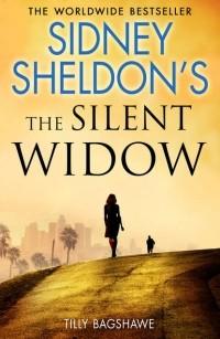 Tilly Bagshawe - Sidney Sheldon's The Silent Widow