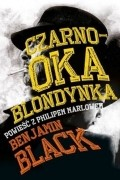 Бенджамин Блэк - Czarnooka blondynka