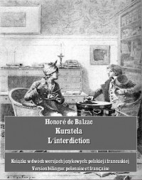 Honoré de Balzac - Kuratela. L'interdiction (сборник)