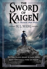 M.L. Wang - The Sword of Kaigen