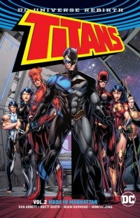 Дэн Абнетт - Titans: Volume 2: Made in Manhattan (сборник)