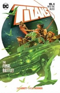 Дэн Абнетт - Titans Vol. 6: Into the Bleed