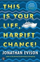 Jonathan Evison - This Is Your Life, Harriet Chance