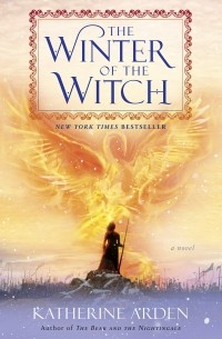 Katherine Arden - The Winter of the Witch