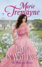 Marie Tremayne - Lady in Waiting