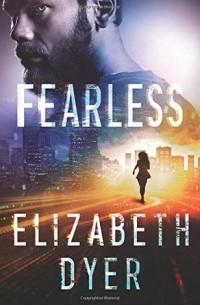 Элизабет Дайер - Fearless