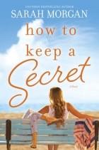 Сара Морган - How to Keep a Secret
