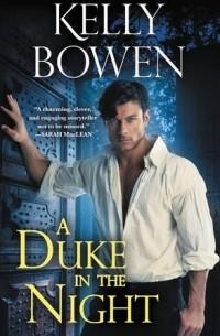 Келли Боуэн - A Duke in the Night