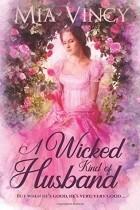 Mia Vincy - A Wicked Kind of Husband