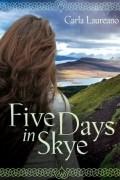 Карла Лауреано - Five Days in Skye