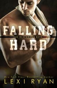 Лекси Райан - Falling Hard
