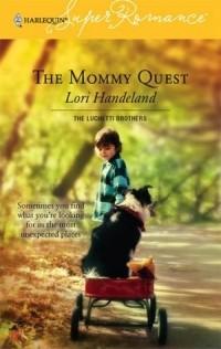Лори Хэндленд - The Mommy Quest